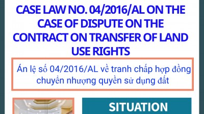 CASE LAW NO.04/2016/AL ON THE CASE OF DISPUTE ON THE CONTRACT ON TRANSFER OF LAND USE RIGHTS