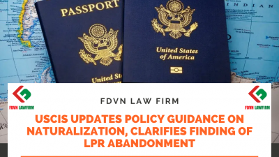 USCIS Updates Policy Guidance on Naturalization, Clarifies Finding of LPR Abandonment