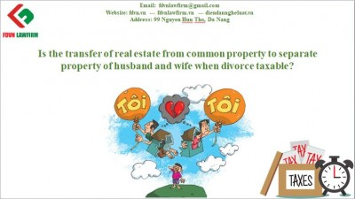 Is the transfer of real estate from common property to separate property of husband and wife when divorce taxable?
