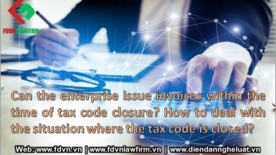 Can the enterprise issue invoices within the time of tax code closure? How to deal with the situation where the tax code is closed?