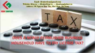 DOES A NEWLY ESTABLISHED BUSINESS HOUSEHOLD HAVE TO PAY LICENSE TAX?