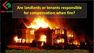 Are landlords or tenants responsible for compensation when fire?