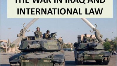 THE WAR IN IRAQ AND INTERNATIONAL LAW