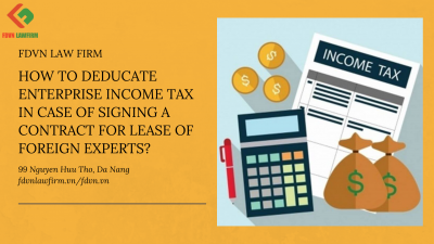 HOW TO DEDUCATE ENTERPRISE INCOME TAX IN CASE OF SIGNING A CONTRACT FOR LEASE OF FOREIGN EXPERTS?