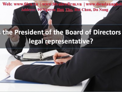 Is the President of the Board of Directors a legal representative?