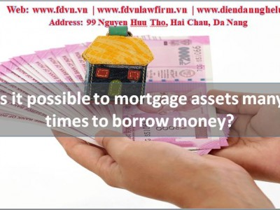 Is it possible to mortgage assets many times to borrow money?