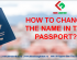 How to change the name in the passport?