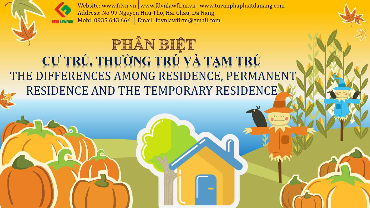 THE DIFFERENCES AMONG RESIDENCE, PERMANENT RESIDENCE AND THE TEMPORARY RESIDENCE